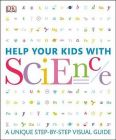 Help Your Kids With Science: A Step-By-Step Visual Guide