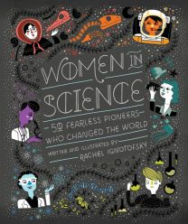 Women in Science - 50 Fearless Pioneers